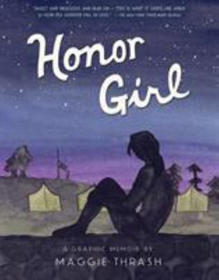 Honor Girl: A Graphic Memoir (PB)