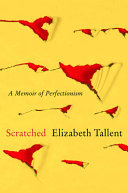 Scratched - A Memoir of Perfectionism
