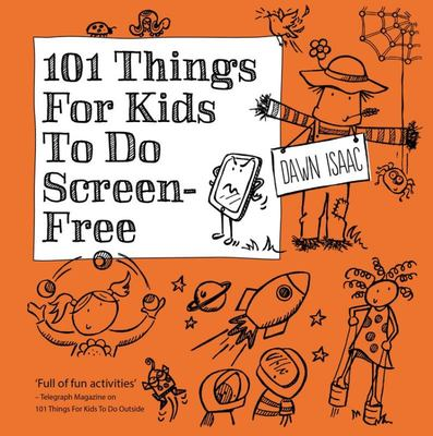 101 Things for Kids to Do Screen Free