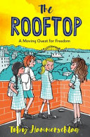 The Rooftop - A Moving Quest for Freedom
