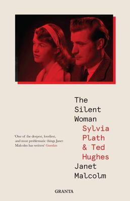 The Silent Woman - Sylvia Plath and Ted Hughes