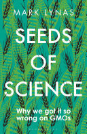 Seeds of Science - Why We Got It So Wrong on GMOs