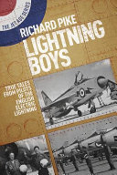 Lightning Boys - True Tales from Pilots of the English Electric Lightning