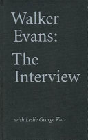 Walker Evans: the Interview - With Leslie George Katz