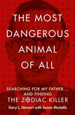 Most Dangerous Animal of All (Zodiac Killer)