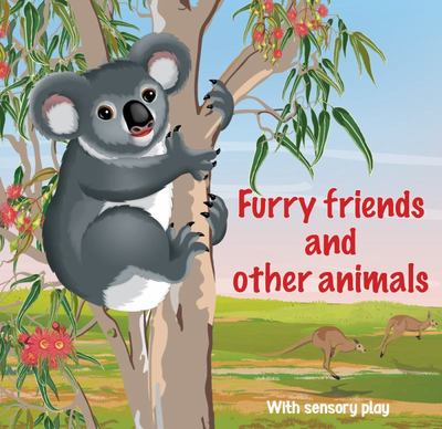 Furry Friends and Other Animals Touch and Feel