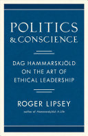 Politics and Conscience - Dag Hammarskjold on the Art of Ethical Leadership