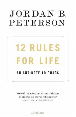 12 Rules for Life: An Antidote to Chaos (HB)