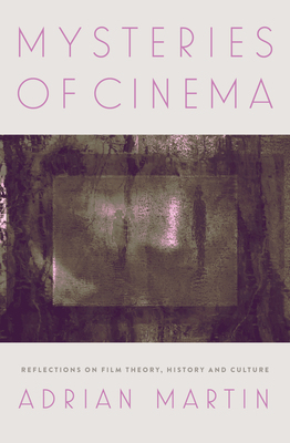 Mysteries of Cinema - Reflections on Film Theory, History and Culture