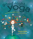 Good Night Yoga : A Pose-by-Pose Bedtime Story (HB)