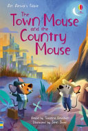 The Town Mouse and the Country Mouse (Usborne First Reading Series 3)