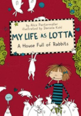 House Full of Rabbits (Book #1 My Life As Lotta)