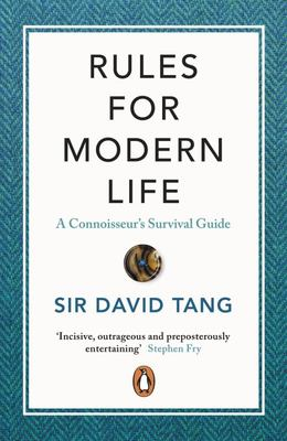 Rules for Modern Life - A Connoisseur's Survival Guide
