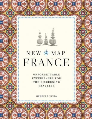 New Map France - Unforgettable Experiences for the Discerning Traveller