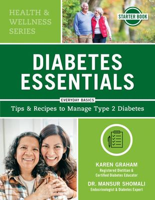 Diabetes Essentials - Tips and Recipes to Manage Type 2 Diabetes