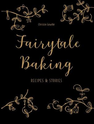Fairytale Baking Recipes and Stories