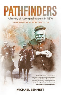 Pathfinders - A History of Aboriginal Trackers in NSW
