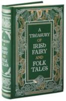 A Treasury of Irish Fairy and Folk Tales (Leather Bound)