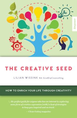 The Creative SEED - How to Enrich Your Life Through Creativity