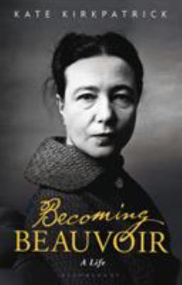Becoming Beauvoir - An Iconic Life