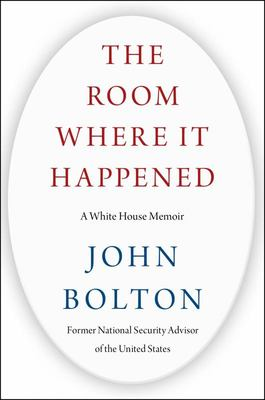 The Room Where It Happened - A White House Memoir