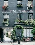 Pretty City London - Discovering London's Beautiful Places