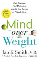 Mind over Weight - Curb Cravings, Find Motivation, and Hit Your Number in 7 Simple Steps