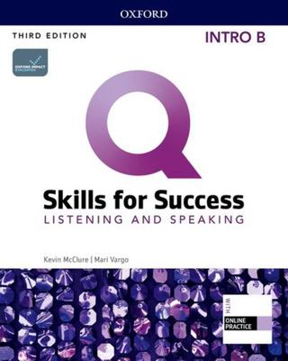 Q: Skills for Success: Intro Level: Listening and Speaking Split Student Book B with IQ Online Practice - Intro Level Listening and Speaking Split Student Book B with IQ Online Practice