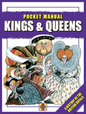 Kings & Queens Pocket Manual: A History of the British Royals