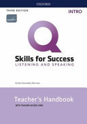 Q: Skills for Success: Intro Level: Listening and Speaking Teacher's Handbook with Teacher's Access Card - Intro Level Listening and Speaking Teacher's Handbook with Teacher's Access Card