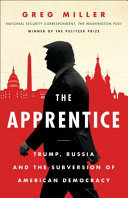 The Apprentice - Trump, Russia and the Subversion of American Democracy