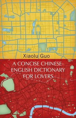 A Concise Chinese-English Dictionary for Lovers - Vintage Voyages