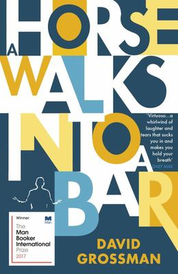 A Horse Walks Into a Bar: Man Booker International Winner 2017
