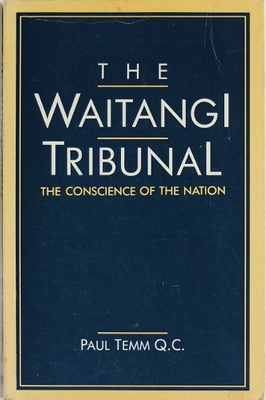 The Waitangi Tribunal: The Conscience of the Nation