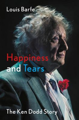 Happiness and Tears - The Ken Dodd Story