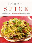 Entice with Spice - Easy Indian Recipes for Busy People