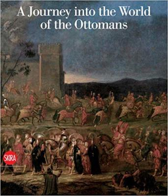 A JOURNEY TO THE WORLD OF THE OTTOMANS