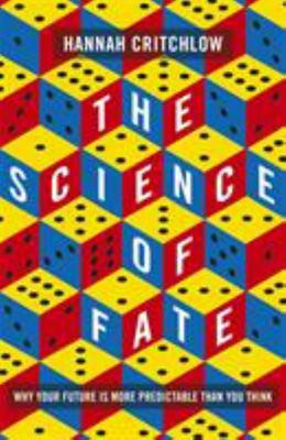 The Science of Fate Why Your Future Is More Predictable Than You Think (PB)