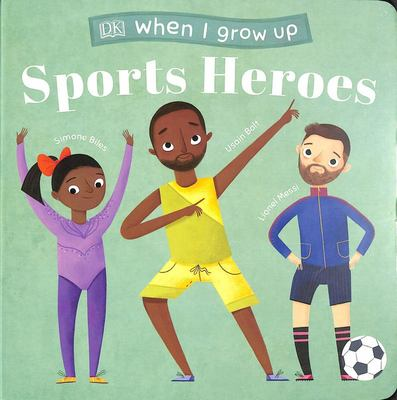 Sports Heroes: Kids Like You That Became Superstars (When I Grow up)