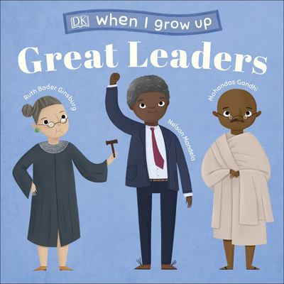 Great Leaders: Kids Like You That Became Inspiring Leaders (When I Grow up)
