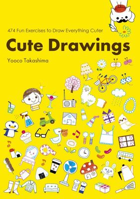 Cute Drawings - 483 Fun Exercises to Draw Everything Cuter