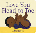 Love You Head to Toe (Board Book)