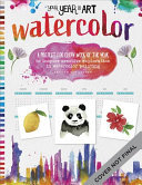 Your Year in Art: Watercolor - A Project for Every Week of the Year to Inspire Creative Exploration in Watercolor Painting
