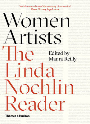 Women Artists - The Linda Nochlin Reader