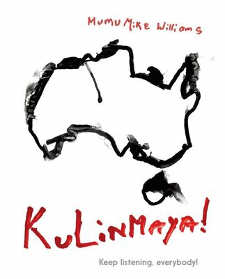 Kulinmaya! Keep Listening, Everybody! (Pitjantjatjara & English)