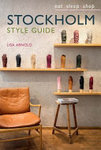 Stockholm Style Guide: Eat, Sleep, Shop