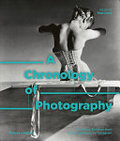 A Chronology of Photography: A Cultural Timeline from Camera Obscura to Instagram