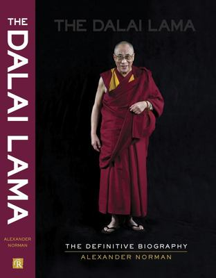The Dalai Lama: The Definitive Biography