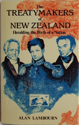 The Treatymakers of New Zealand: Heralding the Birth of a Nation
