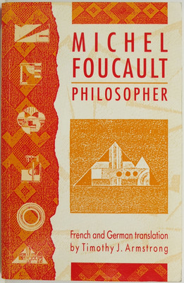 Michel Foucault, Philosopher - Essays Translated from the French and German